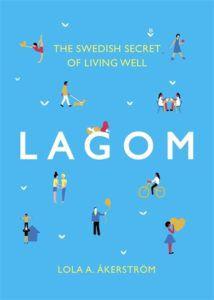 lagom the swedish art of living well