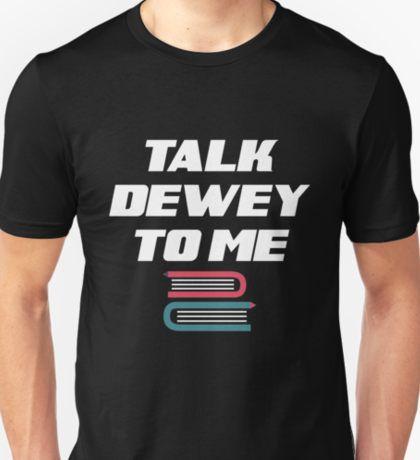 talk dewey to me librarian shirt