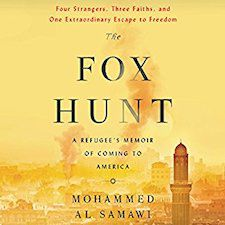 The Fox Hunt: A Refugee's Memoir on Coming to America by Mohammed Al Samawi