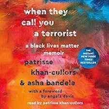 When They Call You a Terrorist: A Black Lives Matter Memoir by Patrisse Khan Cullors & Asha Bandele