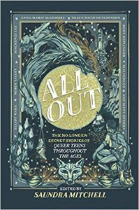 All Out: The No-Longer-Secret Stories of Queer Teens throughout the Ages bySaundra Mitchell queer YA anthology anthologies