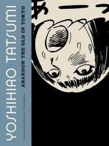 Abandon the Old in Tokyo by Yoshihiro Tatsumi