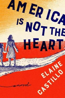 America is Not the Heart by Elaine Castillo - Audiobooks vs Reading, Book Riot
