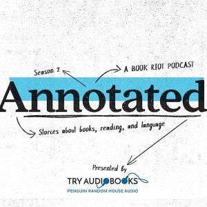Annotated Season 2 Sponsored by Penguin Random House Audio