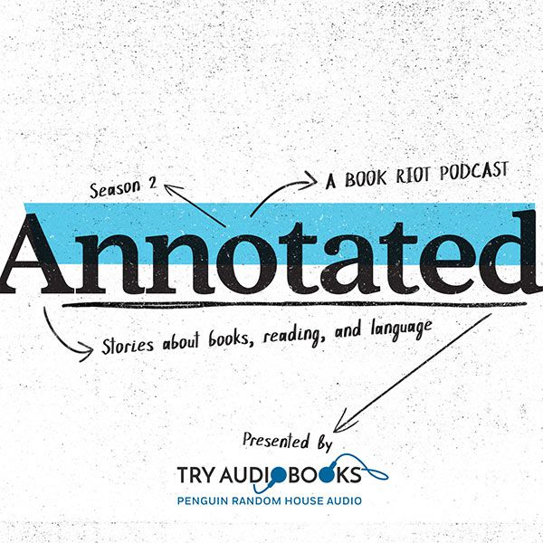 Annotated Season 2 Sponsored by Penguin Random House Audio