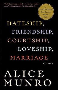 Cover of Hateship, Friendship, Courtship, Loveship, Marriage by Alice Munro in Six Books to Help You Beware the Ides of March | BookRiot.com
