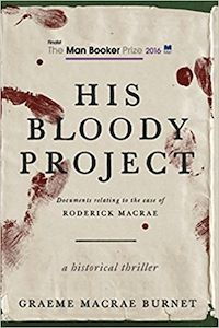 Cover of His Bloody Project by Graeme Macrae Burnet in Six Books to Help You Beware the Ides of March | BookRiot.com