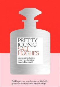 Cover of Sali Hughes Pretty Iconic