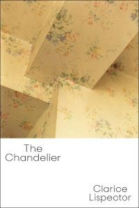 The Chandelier by Clarice Lispector. Inbox Outbox March 30, 2018