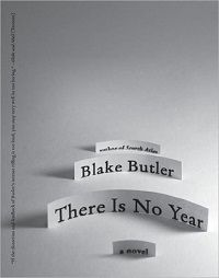 Cover of There is no year by blake butler