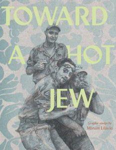 Toward a Hot Jew by Miriam Libicki