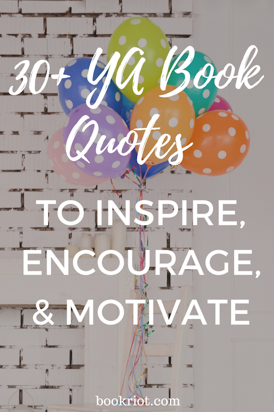 Ya Book Quotes For Every Mood Situation And Experience