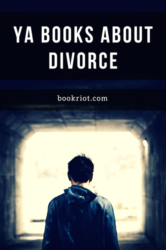 Ya books about divorce separation and parental splits ya books about divorce a reading list bookriot ya books solutioingenieria Images
