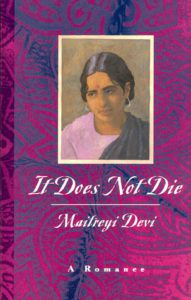 Book cover of Maitreyi Devi's It Does Not Die