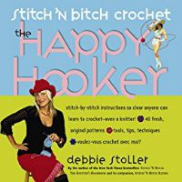 Stitch 'n Bitch Crochet: The Happy Hooker in How to Use DIY Books in the Age of Online Tutorials | BookRiot.com