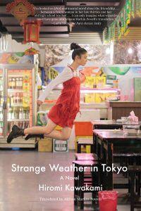 Cover of Strange Weather in Tokyo by Hiromi Kawakami. Reading Pathways Hiromi Kawakami