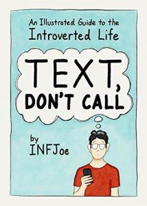 Text, Don't Call by INFJoe