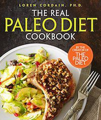 The Real Paleo Diet Cookbook: 250 All-New Recipes from the Paleo Expert by Loren Cordain, Ph.D.