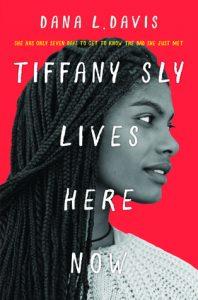 Tiffany Sly Lives Here by Dana L. Davis