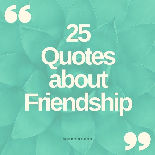 25 Literary Friendship Quotes That Celebrate Our Besties