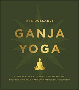 Ganja Yoga by Dee Dussault