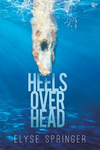 Heels_Over_Head_by_Elyse_Springer_Cover