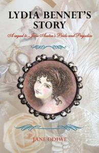 Lydia Bennet's Story- A Sequel to Jane Austen's Pride and Prejudice