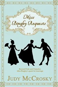 Miss Bingley Requests- A Pride and Prejudice Regency Variation
