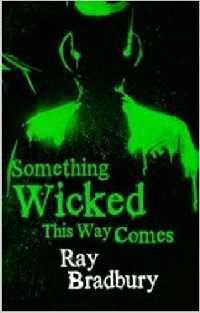 Something Wicked This Way Comes Ray Bradbury