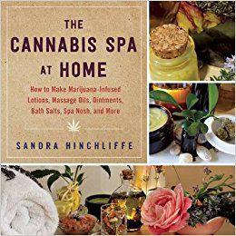 The Cannabis Spa at Home by Sandra Hinchliffe