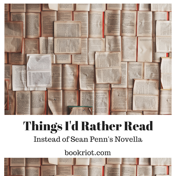 Things I'd Rather Read Than That Book by Sean Penn