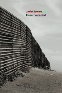 Unaccompanied by Javier Zamora