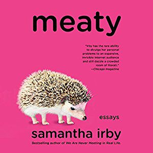 meaty samantha irby books samantha irby essays