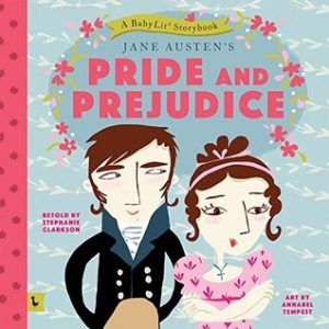 pride and prejudice a babylit storybook
