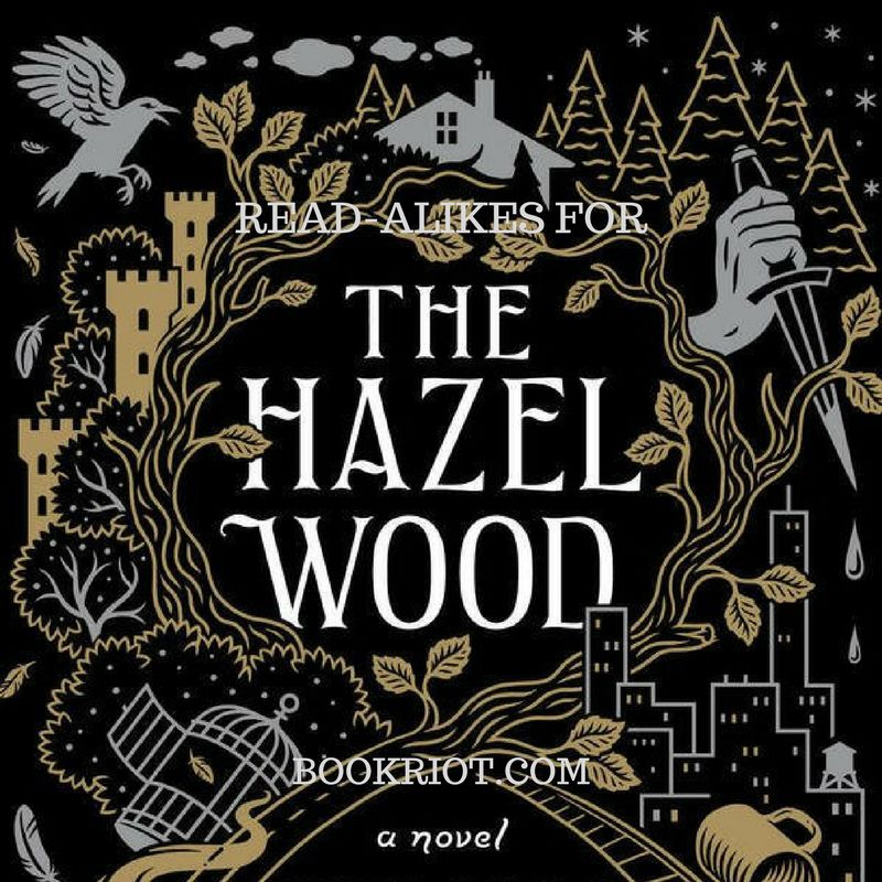 Readalikes for THE HAZEL WOOD by Melissa Albert | Bookriot.com