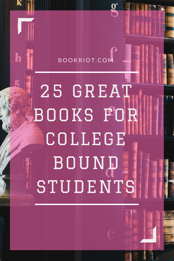 25 great books for college bound students | #booklists | books | college reading lists | required reading | nonrequired reading | smart reads