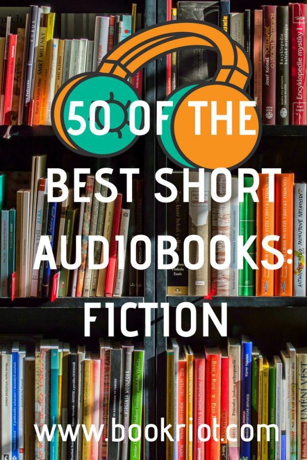 50 Must-Read Short Audiobooks Under 10 Hours: Fiction | BookRiot.com