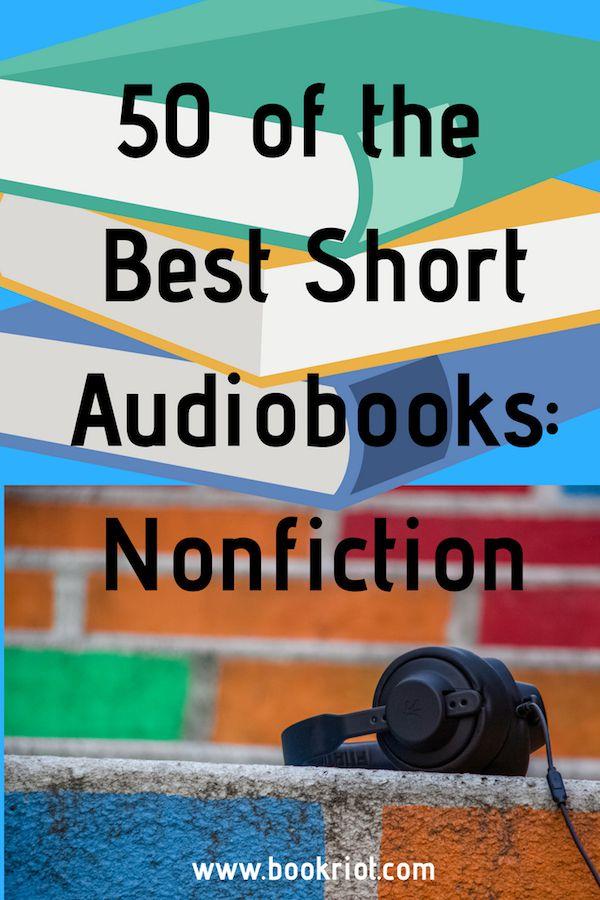 50 of the Best Short Audiobooks: Nonfiction