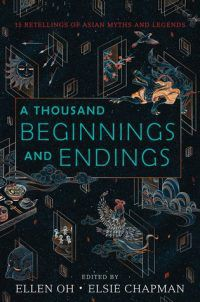A Thousand Beginnings and Endings edited by Ellen Oh and Elsie Chapman book cover