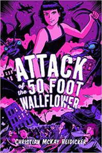 Attack of the 50 Foot Wallflower by Christian McKay Heidicker, Sam Bosma book cover