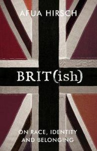 BRIT(ish): On Race, Identity and Belonging book by Afua Hirsch