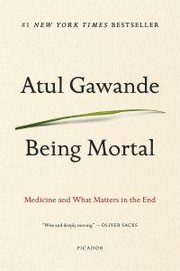 Being Mortal by Atual Gawande