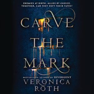 carve the mark by veronica roth audiobook
