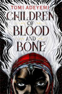Cover of Children of Blood & Bone by Tomi Adeyemi