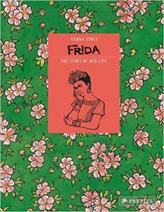 Frida Kahlo -The Story of Her Life by Vanna Vinci