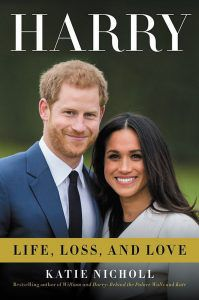 Prince Harry Life Loss and Love book by Katie Nicholl