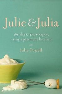 Julie and Julia by Julie Powell
