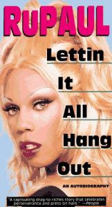Lettin It All Hang Out: An Autobiography by RuPaul