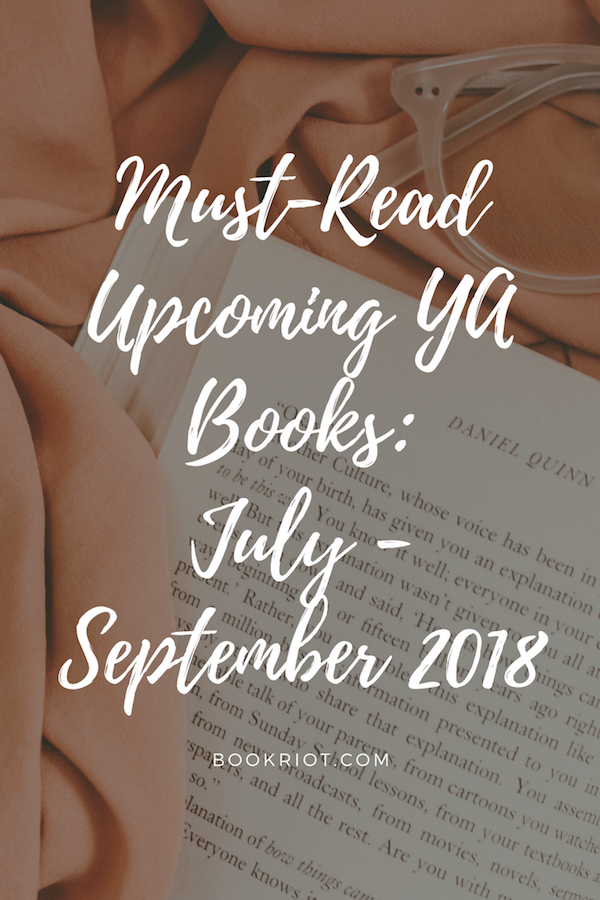 Over 150 Upcoming Ya Books For Your July September 2018 Tbr List