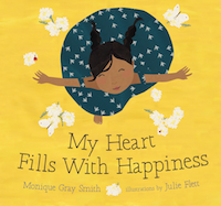 Cover of My Heart Fills with Happiness by Monique Gray Smith in 50 Must-Read Canadian Children's and YA Books | BookRiot.com